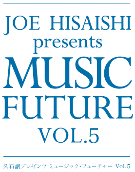 Joe Hisaishi Presents Music Future Vol.5